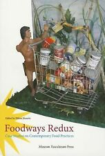 Foodways Redux: Case Studies on Contemporary Food Practices