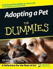 Adopting a Pet for Dummies by Eve Adamson (2005, Paperback)