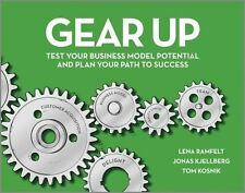 Gear Up: Test Your Business Model Potential and Plan Your Path to Success by...