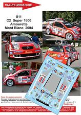 Decals 1/43 réf 811 Citroen  C2  Super 1600 Amourette Mont Blanc  2004