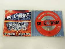 SO F. WHAT THE DAWN OF HELLISH ROCK CD 2002