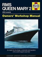 RMS Queen Mary 2 Manual: An insight into the design, construction and operation