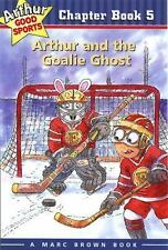 Arthur and the Goalie Ghost (Arthur Good Sports Chapter Books, 5) Brown, Marc P