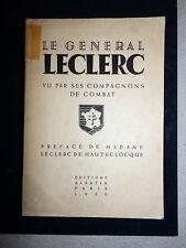 LE GENERAL LECLERC VU PAR SES COMPAGNONS DE COMBAT