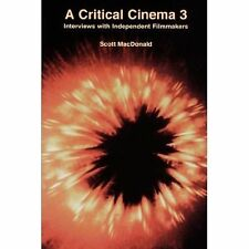 A Critical Cinema 3: Interviews with Independent Filmmakers (Bk. 3)