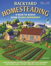Backyard Homesteading: A Back-to-Basics Guide to Self-Sufficiency Gardening