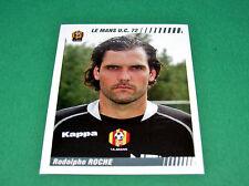 N°137 RODOLPHE ROCHE LE MANS MUC 72 PANINI FOOT 2009 FOOTBALL 2008-2009