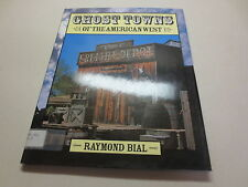 Ghost Towns of the American West by Raymond Bial hardcover