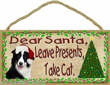 Dear Santa Leave Presents Take Cat Border Collie Christmas Dog Sign Plaque 5x10""