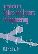 Introduction to Optics and Lasers in Engineering by Gabriel Laufer (2005,...