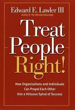 Treat People Right!: How Organizations and Employees Can Create a WinWin Relatio