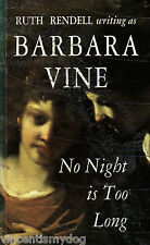 No Night is Too Long by Barbara Vine (Paperback, 1995)/