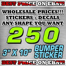 "250 CUSTOM STICKERS 3"" X 10"" BUMPER STICKER / DECALS / ELECTION POLITICAL LABEL"