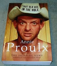 THAT OLD ACE IN THE HOLE by Annie Proulx 2002 Large Trade PB ~ 1st British Print