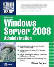Microsoft Windows Server 2008 Administration by Steve Seguis (2008, Paperback)