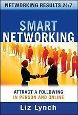 Smart Networking: Attract a Following In Person and Online, Lynch, Liz, New Book