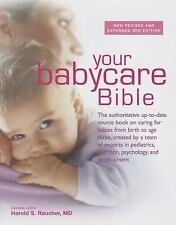 Your New Babycare Bible: The most authoritative and up-to-date source book on ca