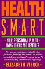 Health Smart: Your Personal Plan to Living Longer and Healthier
