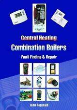 Central Heating Combination Boilers: Fault Finding and Repair, John Reginald, Ne