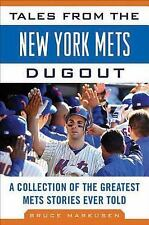 Tales from the New York Mets Dugout : A Collection of the Greatest Mets...