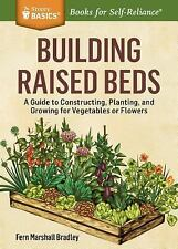 Building Raised Beds: Easy, Accessible Garden Space for Vegetables and Flowers.