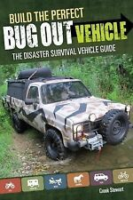Build the Perfect BUG OUT Vehicle: Disaster Survival Vehicle Gd / Creek Stewart