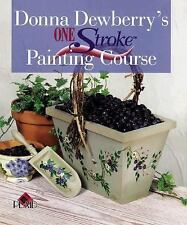 Donna Dewberry's One Stroke Painting Course by Donna Dewberry, Good Book