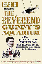 The Reverend Guppy's Aquarium: How Jules Leotard, Adolphe Sax, Roy Jacuzzi and c