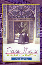 Persian Mosaic: Getting Back to Iran After 25 Years, Devine, David, Very Good