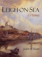 Leigh on Sea: A History by Judith Williams (Paperback, 2011)