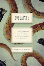 From Eve to Evolution : Darwin, Science, and Women's Rights in Gilded Age...