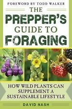 The Prepper's Guide to Foraging~Wild Plants for a Sustainable Lifestyle~NEW