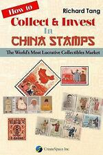 How to Collect and Invest in China Stamps by Richard Tang (2016, Paperback)