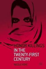 Honor Killings in the Twenty-First Century by Nicole Pope (2013, Paperback)