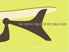 The Coffee Table Coffee Table Book by James Zemaitis and Alexander Payne