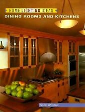 Home Lighting Ideas: Dining Rooms and Kitchens (Home Lighting Series)