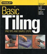 Tiling Stanley Basic Guide Floors Walls Countertops Illustrated Pro Tips PB 2002