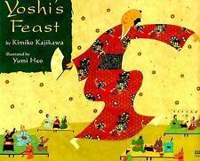 NEW - Yoshi's Feast (Melanie Kroupa Books) by Kimiko Kajikawa