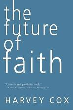 The Future of Faith by Harvey Cox (2010, Paperback)