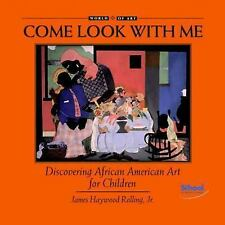 Discovering African American Art for Children Come Look with Me
