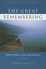 The Great Remembering: Further Thoughts on Land, Soul and Society Forbes, Peter