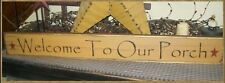 PRIMITIVE SIGN~~WELCOME TO OUR PORCH~~SUMER~~SPRING~~DECOR~~STARS~~