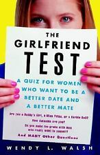The Girlfriend Test: A Quiz for Women Who Want to Be a Better Date and a Better