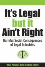 It's Legal but It Ain't Right: Harmful Social Consequences of Legal Industries (