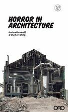 Horror in Architecture by Ong Ker-Shing and Josuha Comaroff (2013, Hardcover)