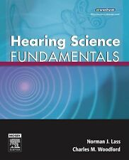 Hearing Science Fundamentals, 1e, Woodford PhD, Charles M., Lass PhD, Norman J.,