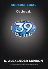 The 39 Clues Super Special: Outbreak 1 by C. Alexander London (2016, Hardcover)