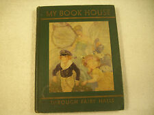 Through Fairy Halls My Book House Olive Miller Illustrated 1937 GC Rare 137I