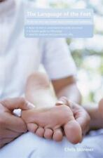 The Language of the Feet: What the Feet Can Reveal About Health and Wellbeing