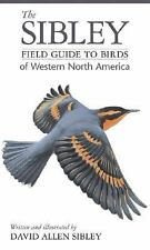 The Sibley Field Guide to Birds of Western North America Sibley, David Allen